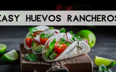 Huevos Rancheros – The Fast and Easy Way!