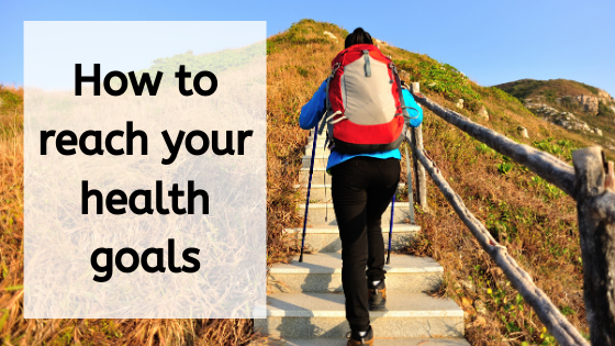 How to Reach Your Health Goals?