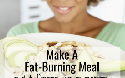 Make a Fat Burning Meal Right From Your Pantry
